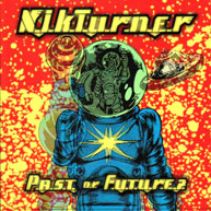 NIK TURNER PAST OR FUTURE? (CLEOPATRA CLP 9685-2) (96)