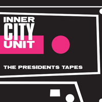 INNER CITY UNIT / THE PRESIDENTS TAPES (FLICKNIFE SHARP 031) (85)