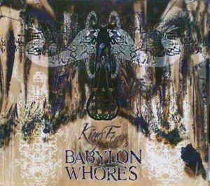 "BABYLON WHORES ""KINGS FEAR"""