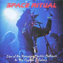 SPACE RITUAL / LIVE AT THE VENUSIAN ELECTRIC BALLROOM