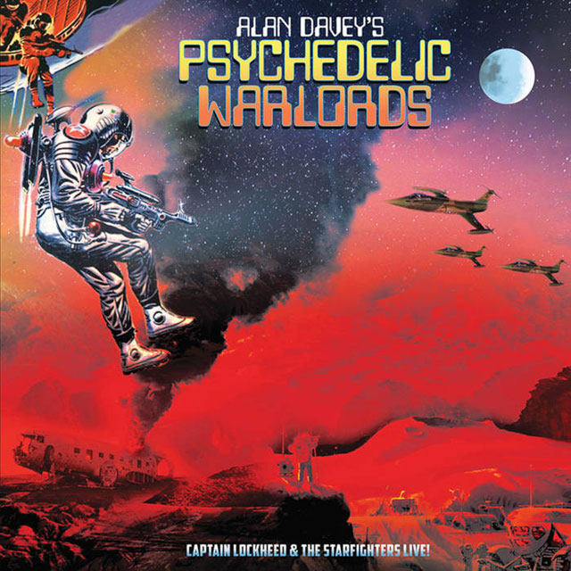 ALAN DAVEY'S PSYCHEDELIC WARLORDS / CAPTAIN LOCKWEED & THE STARFIGHTERS LIVE